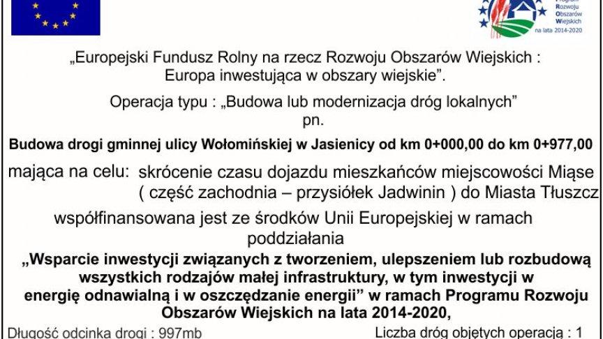 Tablica  Budowa drogi gminnej ulicy Wołomińskiej w Jasienicy od km 0+000,00 do km 0+977,00
